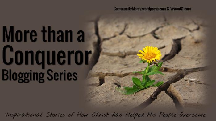 More than a Conqueror Landscape Flower