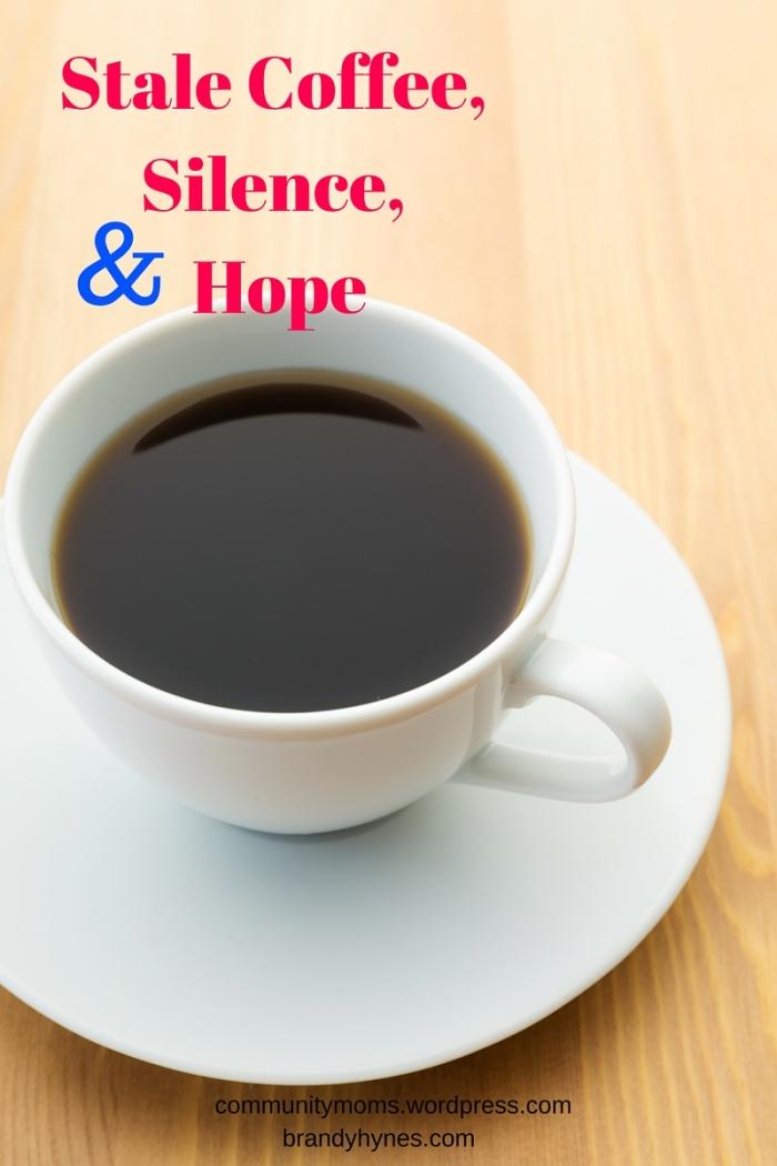 Stale Coffee, Silence, & Hope (1).jpg